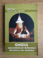 Anticariat: Mihai Vlasie - Drumuri spre manastiri. Ghidul asezamintelor monahale ortodoxe din Romania