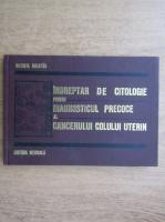 Anticariat: Natalia Galatar - Indreptar de citologie pentru diagnosticul precoce al cancerului colului uterin