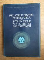 Relatiile dintre matematica si stiintele naturii si societatii