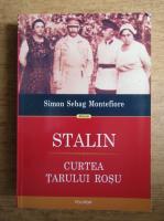 Anticariat: Simon Sebag Montefiore - Stalin, curtea tarului rosu