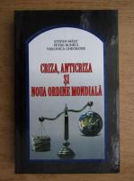 Anticariat: Stefan Masu - Criza, anticriza, si noua ordine mondiala