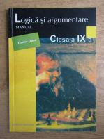Teodor Dima - Logica si argumente. Manual pentru clasa a IX-a