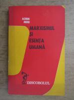 Anticariat: Achim Mihu - Marxismul si esenta umana