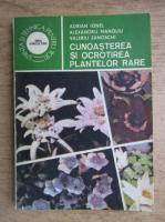 Anticariat: Adrian Ionel - Cunoasterea si ocrotirea plantelor rare