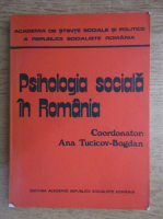 Anticariat: Ana Tucicov Bogdan - Psihologia sociala in Romania