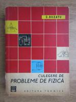 C. Buzatu - Culegere de probleme de fizica