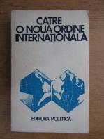 Anticariat: Catre o noua ordine internationala