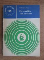 Anticariat: Cornel Florea - Ce cercetam, cum cercetam