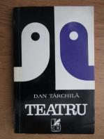 Anticariat: Dan Tarchila - Teatru