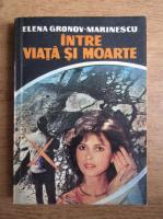 Elena Gronov Marinescu - Intre viata si moarte