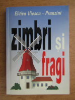 Anticariat: Elvira Iliescu Pranzini - Zimbri si fragi