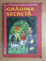 Frances Hodgson Burnett - Gradina secreta