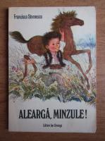 Anticariat: Francisca Stoenescu - Alearga, manzule!