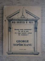 George Topirceanu - Sarman atom sentimental! Nu stii tu oare ca viata voastra-i colosal de trecatoare?