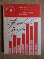 Anticariat: Gheorghe Fratila, Alexandru Isaic Maniu - Ce stim despre statistica?