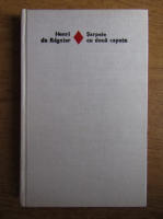 Anticariat: Henri de Regnier - Sarpele cu doua capete