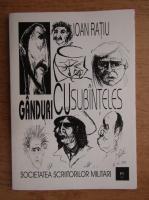 Ioan Ratiu - Ganduri cu subinteles