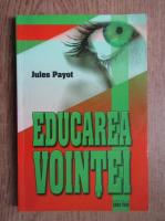 Anticariat: Jules Payot - Educarea vointei
