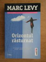 Anticariat: Marc Levy - Orizontul rasturnat