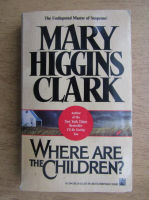 Anticariat: Mary Higgins Clark - Where are the children?
