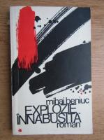 Anticariat: Mihai Beniuc - Explozie innabusita