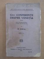 Nicolae Iorga - Cinci conferinte despre Venetia (1926)