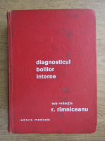 Anticariat: Radu Rimniceanu - Diagnosticul bolilor interne