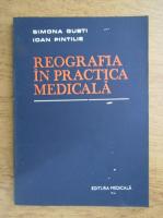 Anticariat: Simona Gusti, Ioan Pintilie - Reografia in practica medicala