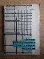 Anticariat: T. Carare - Utilizarea plaselor si carcaselor sudate prin puncte in constructii