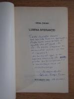 Virgil Tuican - Lumina sperantei (cu autograful autorului)
