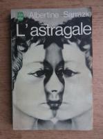 Anticariat: Albertine Sarrazin - L'astragale