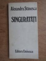 Anticariat: Alexandra Stanescu - Singuratati