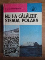 Anticariat: Alina Centkiewicz - Nu i-a calauzit steaua polara