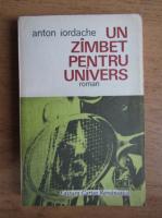 Anticariat: Anton Iordache - Un zambet pentru univers