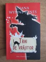 Diana Wynne Jones - Trai de vrajitor