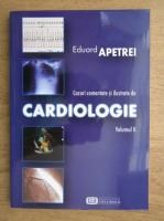 Eduard Apetrei - Cazuri comentate si ilustrate de cardiologie (volumul 2)