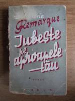 Anticariat: Erich Maria Remarque - Iubeste pe aproapele tau (1935)