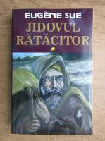Anticariat: Eugene Sue - Jidovul ratacitor (volumul 1)