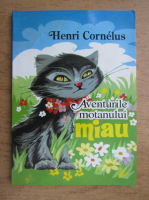 Henri Cornelus - Aventurile motanului Miau