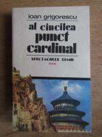 Ioan Grigorescu - Al cincilea punct cardinal. Spectacolul lumii (volumul 3)