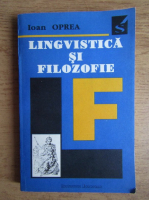 Ioan Oprea - Lingvistica si filozofie