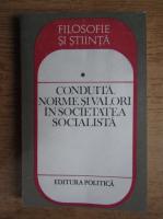 Anticariat: Ionel Achim - Conduita, norme si valori in societatea socialista