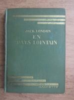 Anticariat: Jack London - En pays lointain (1930)