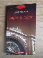 Jean Mattern - Lapte si miere