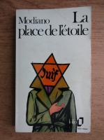 Patrick Modiano - La place de l'etoile
