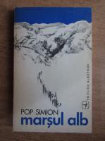 Anticariat: Pop Simion - Marsul alb