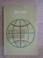 Anticariat: Rafael Caldera - Specificitatea democratiei crestine