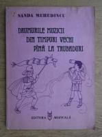 Anticariat: Sanda Mehedincu - Drumurile muzicii din timpuri vechi pana la trubaduri