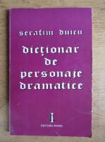 Serafim Duicu - Dictionar de personaje dramatice