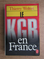 Anticariat: Thierry Wolton - Le KGB en France
